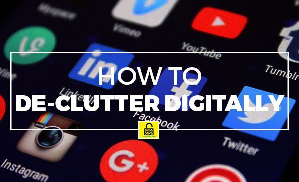digitally de-cluttering, tips